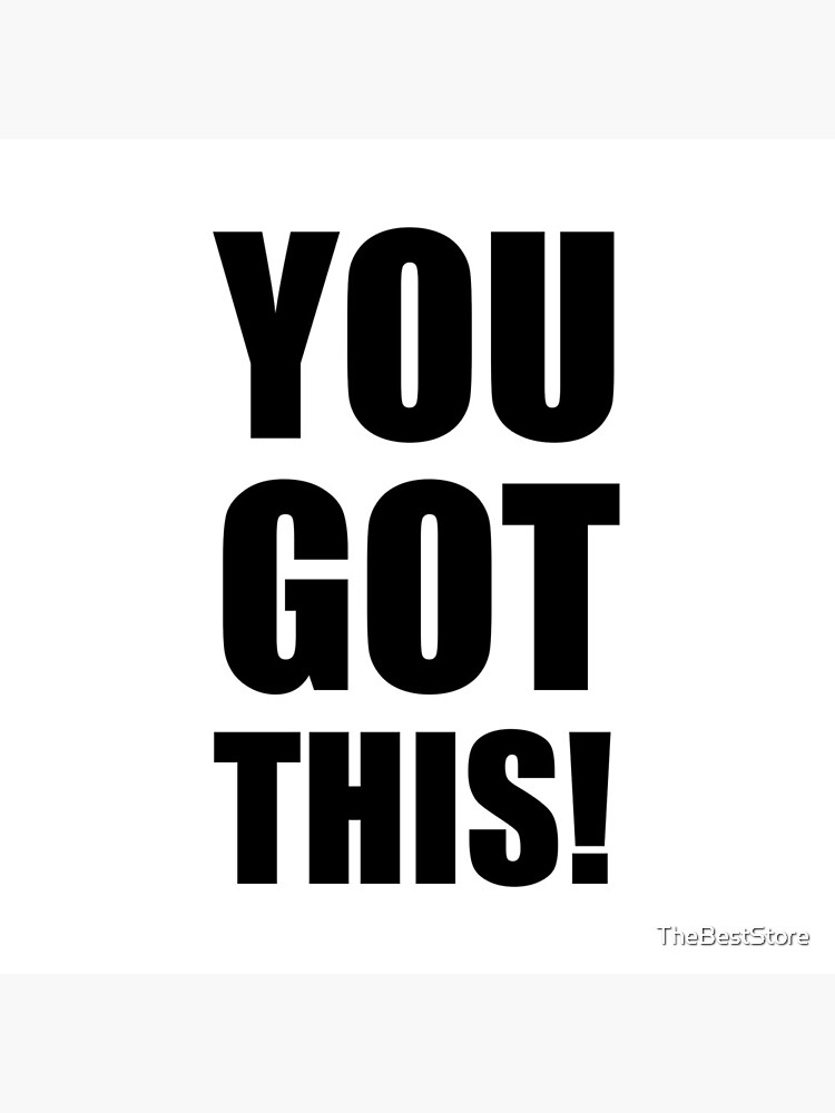 You Got This by TheBestStore
