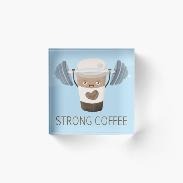 Strong Coffee Acrylic Block