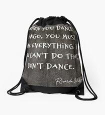 Tango Quote - You Must Give Everything - Ricardo Vidort Drawstring Bag