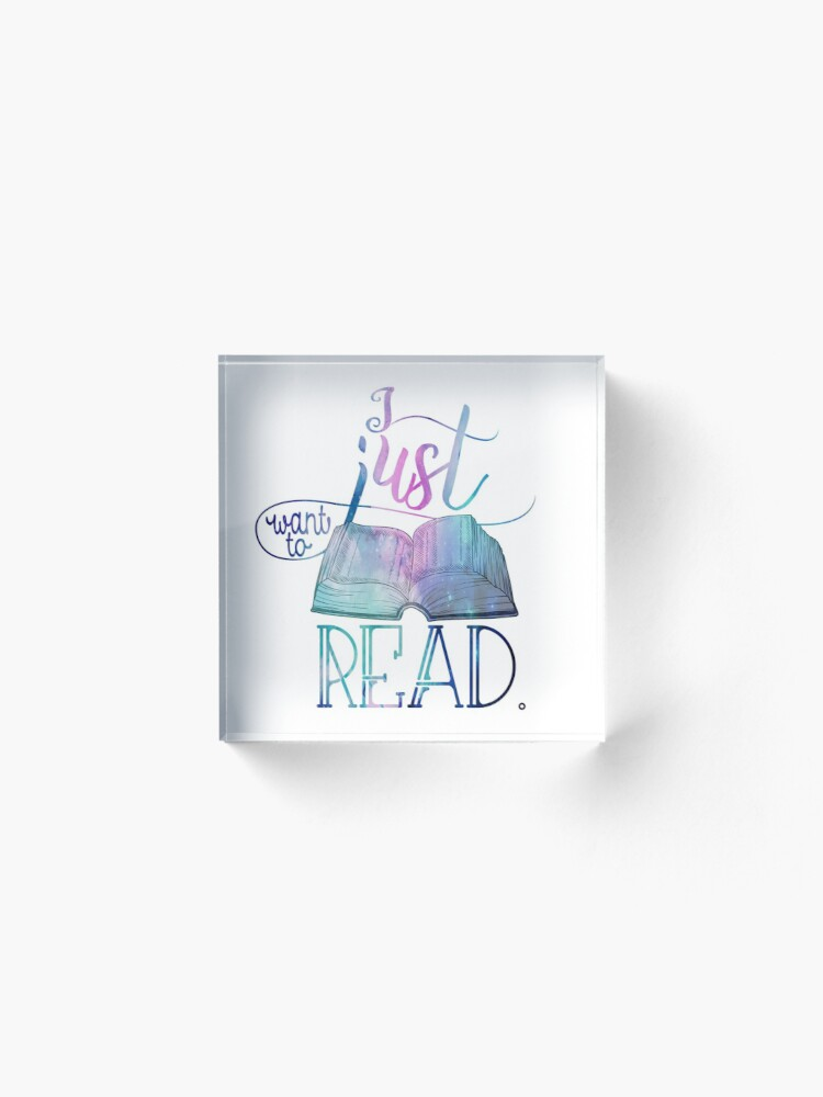Alternate view of I Just Want To Read - Galaxy Acrylic Block