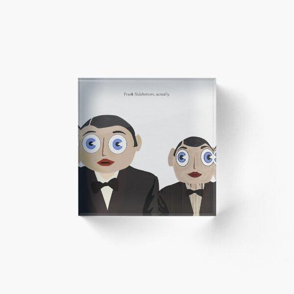 Frank Sidebottom, Actually Acrylic Block