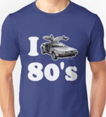 I LOVE (or DRIVE for that matter) 80's T-Shirt