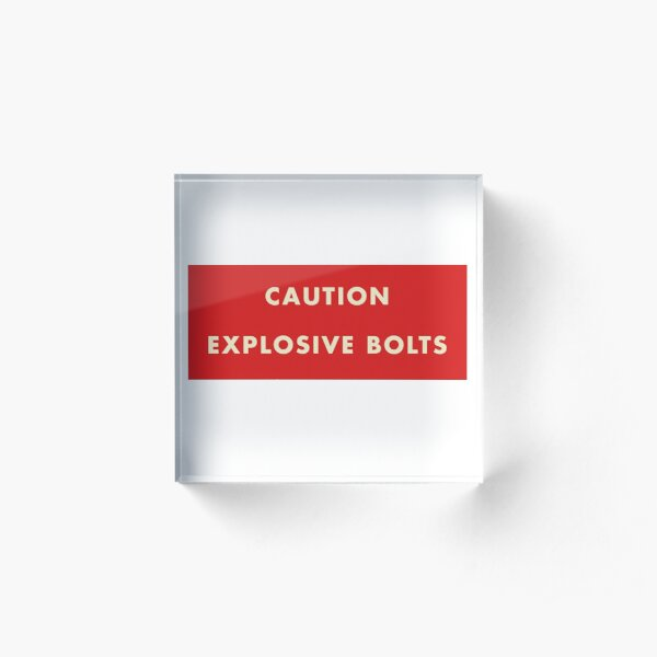 2001 A Space Odyssey - Caution Explosive Bolts Acrylic Block