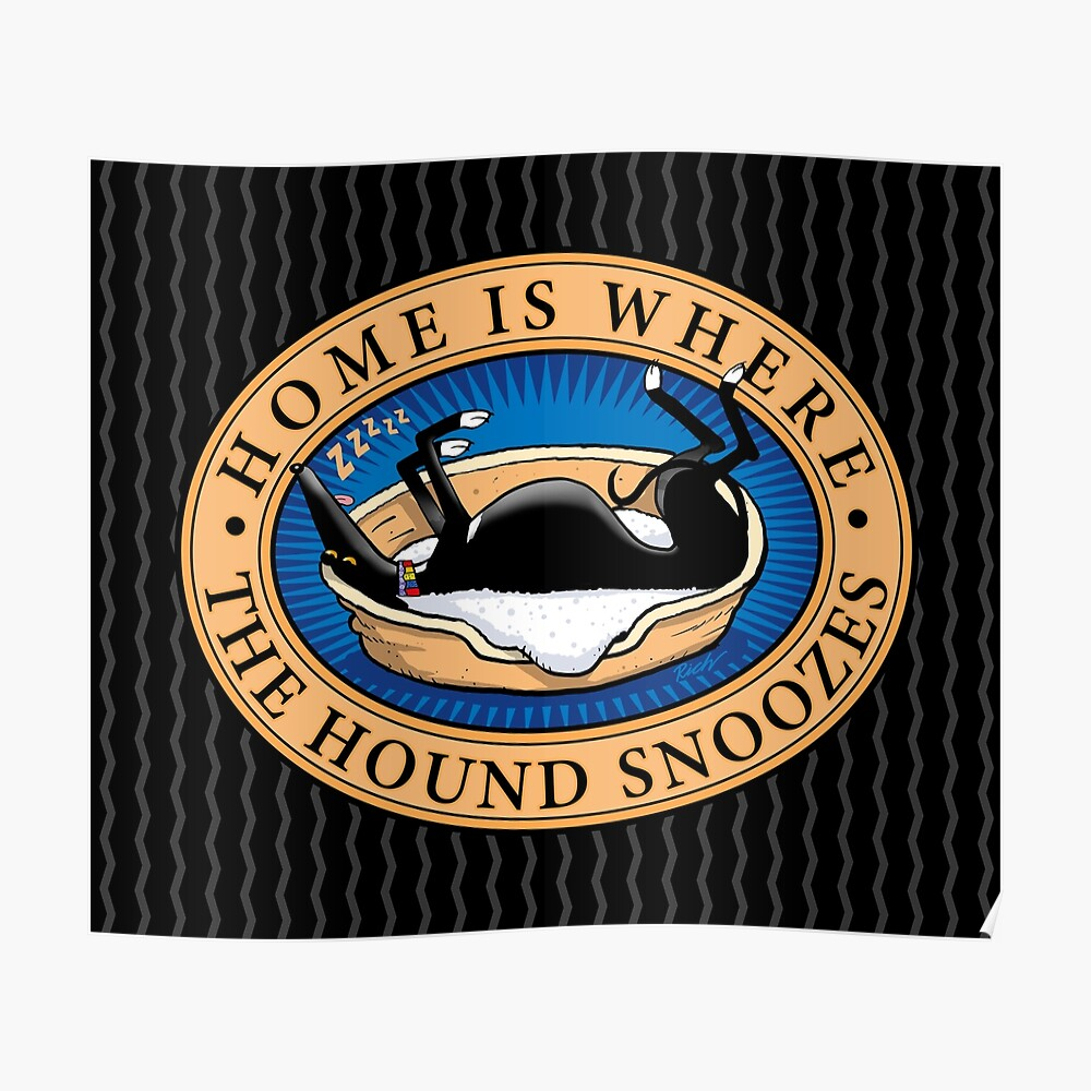 Home is where the Hound snoozes Poster