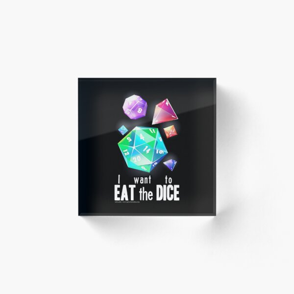 I want to eat the dice. Acrylic Block