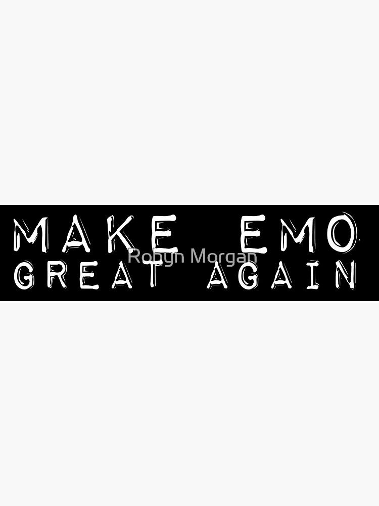 Make Emo Great Again! by robyniiyay