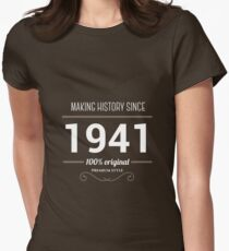 Making historia since 1941 T-Shirt