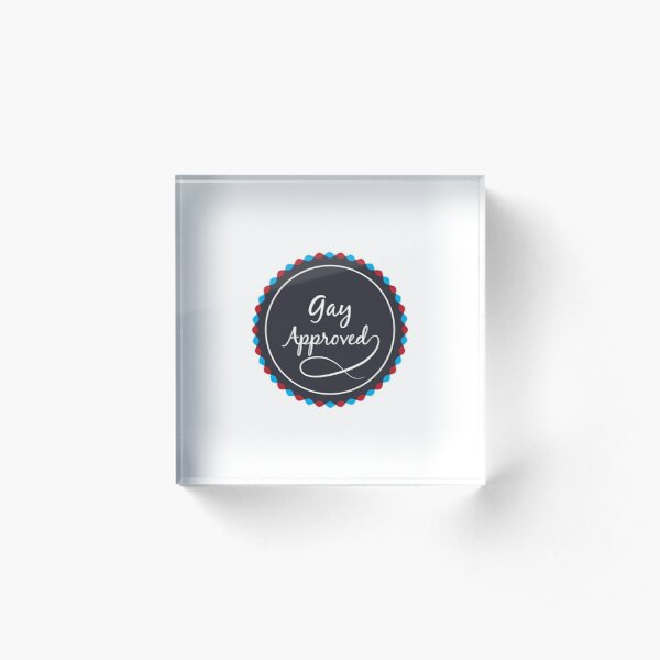 Gay Approved Stamp Acrylic Block