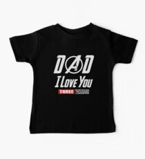 I Love You 3000 T-shirt, Dad I-Will Three Thousand Shirt Baby T-Shirt