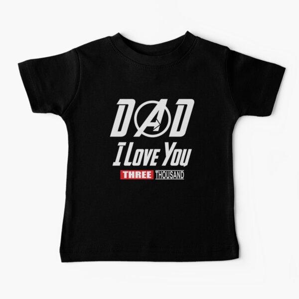 I Love You 3000, Dad I-Will Three Thousand  Baby T-Shirt