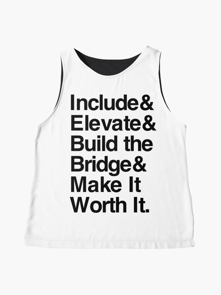 Alternate view of Include & Elevate & Build the Bridge & Make It Worth It - Black Text for Light Backgrounds Sleeveless Top