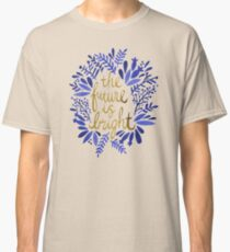 The Future is Bright – Navy & Gold Classic T-Shirt