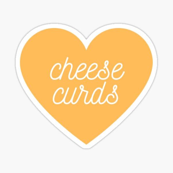 Love Cheese Curds Sticker