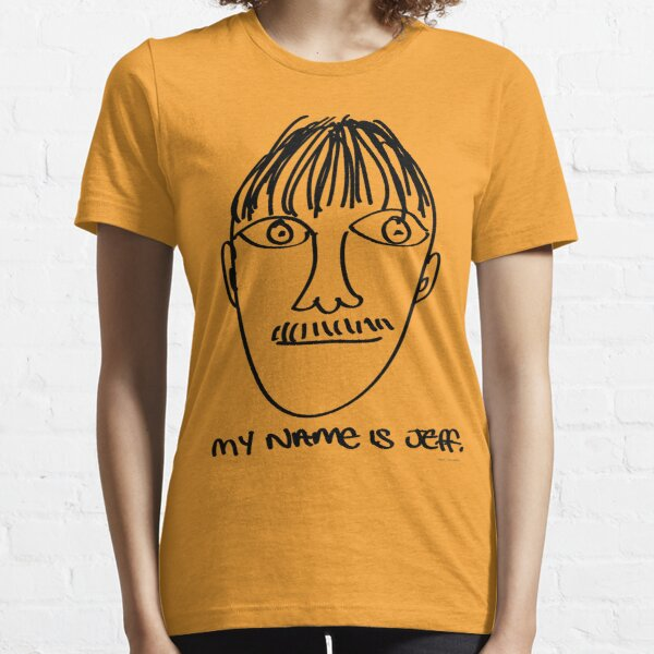 My name is Jeff. - Roley Essential T-Shirt