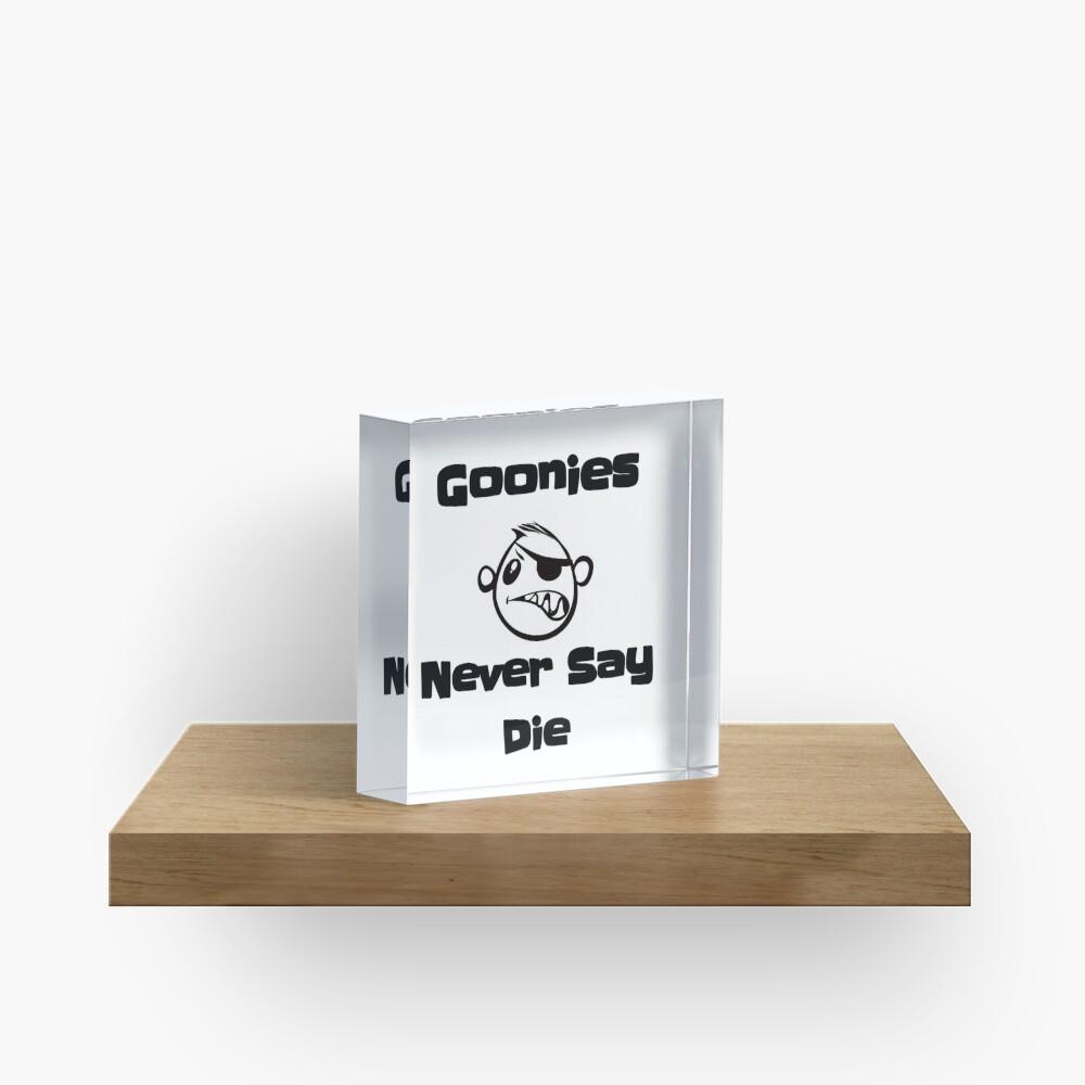 Never Say Die!!!! Acrylblock