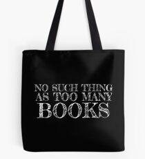 Bolsa de tela No Such Thing as Too Many Books