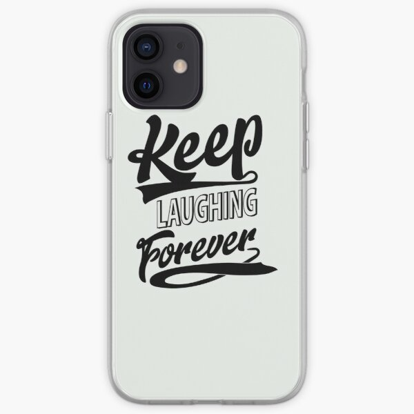 Keep Laughing Forever iPhone Soft Case