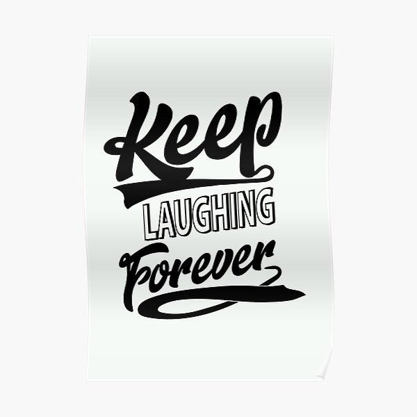 Keep Laughing Forever Poster