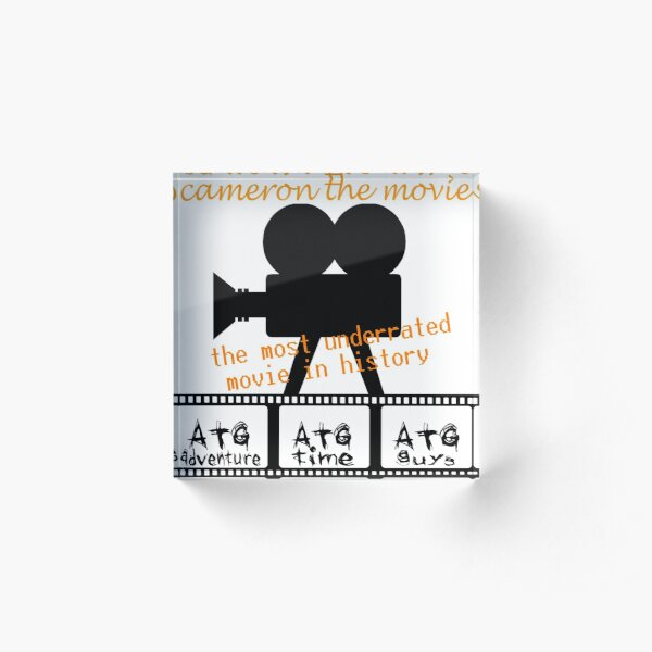 ATG camerons cameron the movie t shirt Acrylic Block