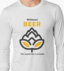 Life Without Beer Long Sleeve T-Shirt