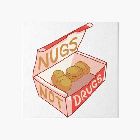 """Nugs Not Drugs"" Art Board Print"