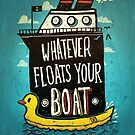 Whatever Floats Your Boat by RonanLynam