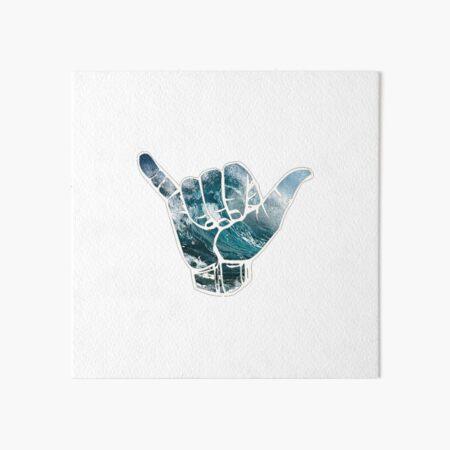 Hang loose  Art Board Print