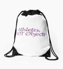 Athletes, Not Objects Drawstring Bag