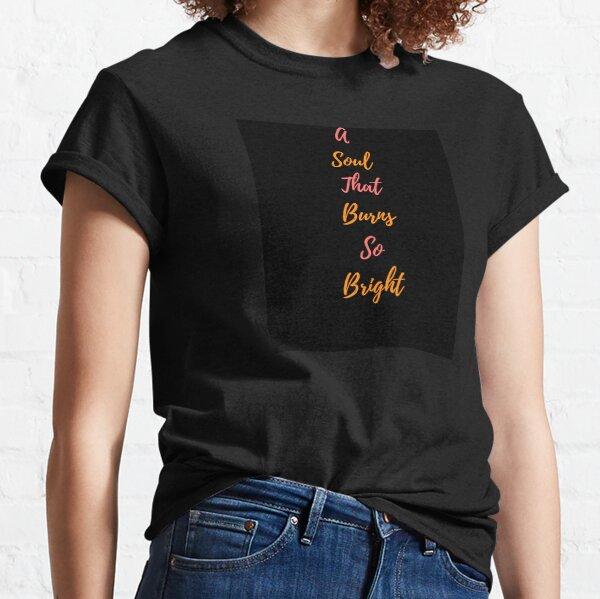 A soul that burns Classic T-Shirt