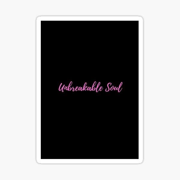 Unbreakable soul Sticker