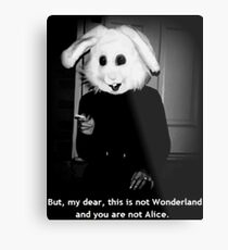 But, my dear, this is not Wonderland and you are not Alice. Metal Print