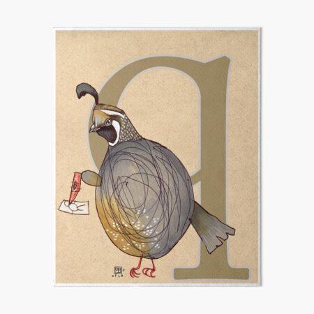 Q is for QUAIL Art Board Print
