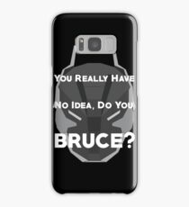 You Really Have No Idea, Do You Bruce - White Text Samsung Galaxy Case/Skin