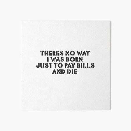 Life Motivation Inspirational Protest Rebel Punk Anti Art Board Print