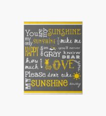 You Are My Sunshine Poster Galeriedruck