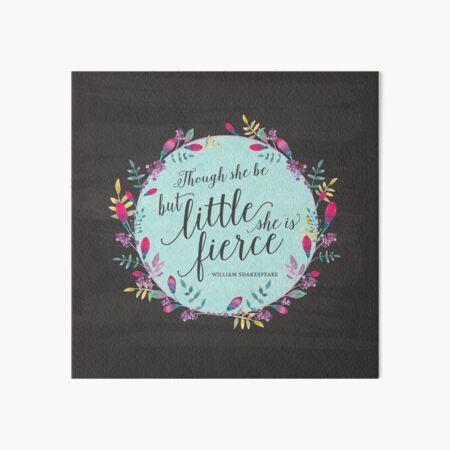Though she be but little, she is fierce Art Board Print