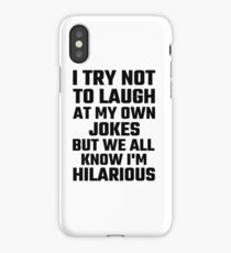 I Try Not To Laugh At My Own Jokes But  I'm Hilarious iPhone Case
