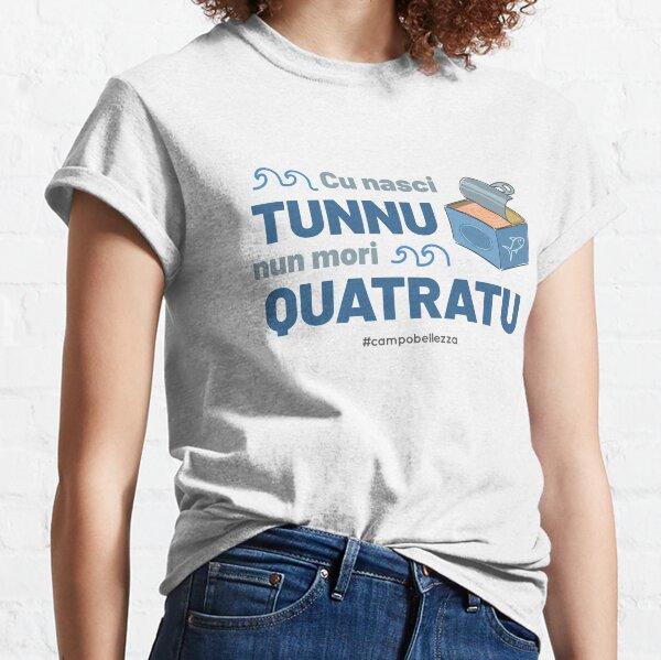 Cu Nasci Tunnu Classic T-Shirt