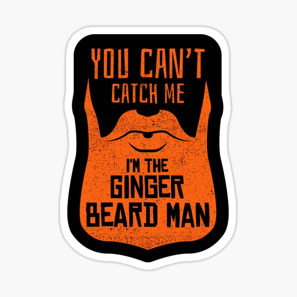 You Can't Catch Me I'm The Gingerbread Man - Funny Ginger Beard Saying Sticker