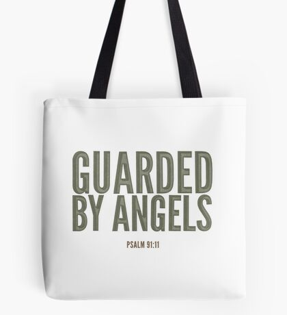 Guarded by angels - Psalm 91:11 Tote Bag