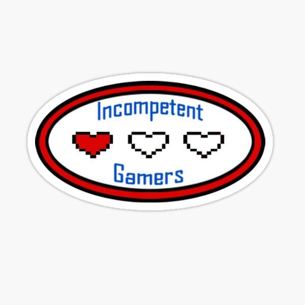 Incompetent Gamer Sticker