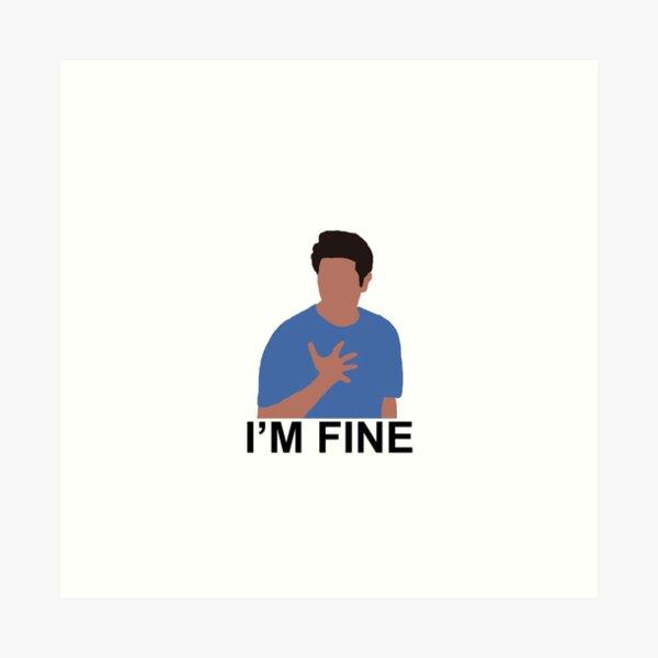 "ross ""I'm fine"" Art Print"