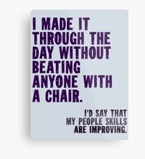 I Made It Through The Day Metal Print