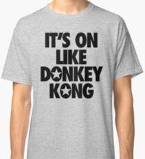 IT'S ON LIKE DONKEY KONG Classic T-Shirt