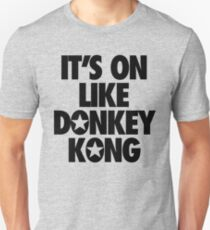IT'S ON LIKE DONKEY KONG T-Shirt