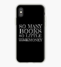 So Many Books, So Little Time/Money iPhone Case