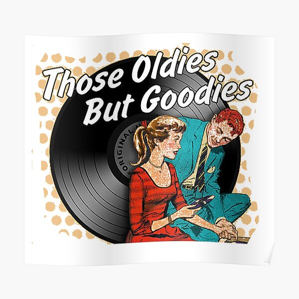 Those Oldies But Goodies Poster