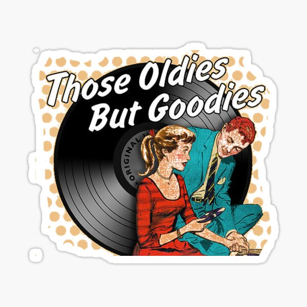 Those Oldies But Goodies Sticker