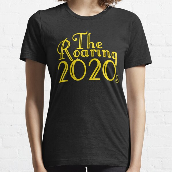 The Roaring 2020s Essential T-Shirt