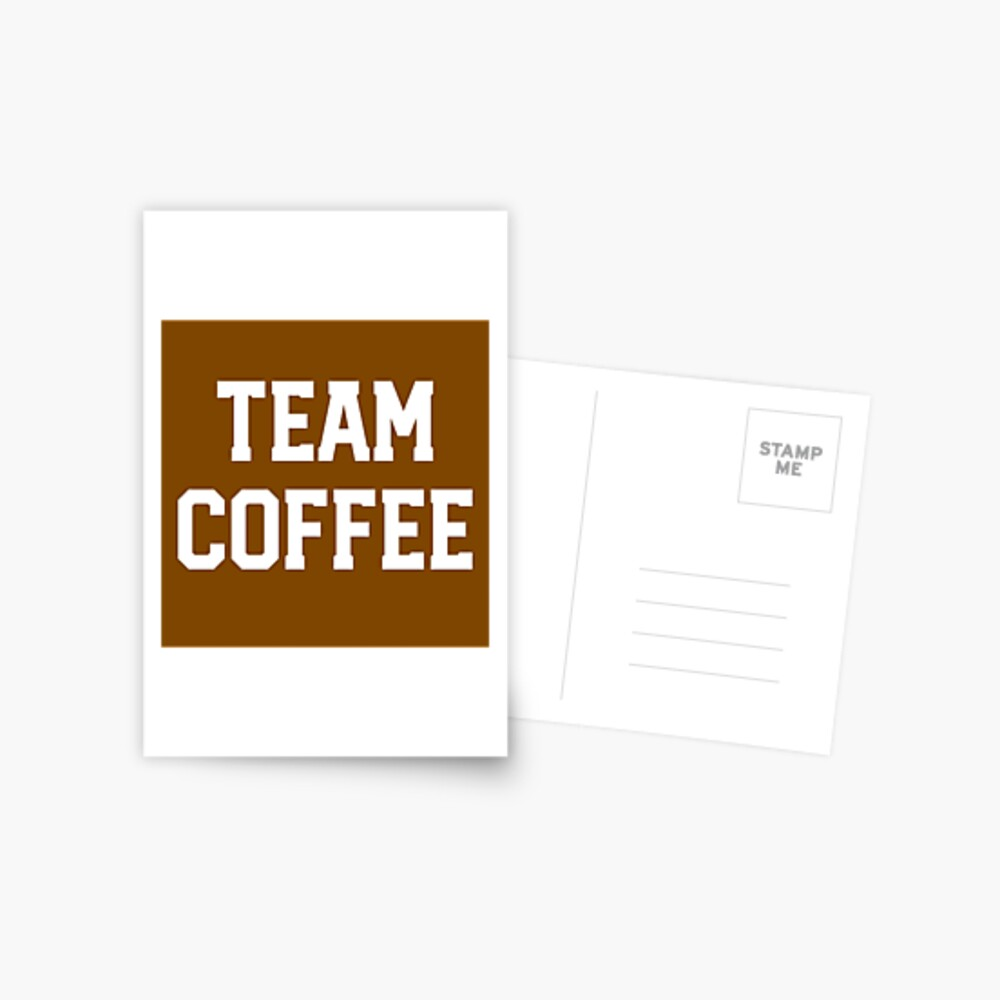 Coffee Lover Gift - Team Coffee Funny Present Postcard